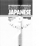 Giáo trình tiếng Nhật trung cấp An integrated approach to intermediate Japanese (Revised edition): Phần 2