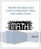 Bộ đề thi khảo sát chất lượng đầu năm lớp 6 môn Toán năm 2017