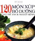 120 món xúp bổ dưỡng cho trẻ em và người bệnh: phần 1 - mỹ hạnh