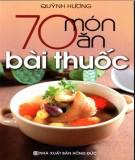 70 món ăn bài thuốc: Phần 1 - Quỳnh Hương