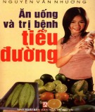 Ebook Ăn uống và trị bệnh tiểu đường: Phần 1 - Nguyễn Văn Nhương