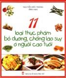 11 loại thực phẩm bổ dưỡng, chống lão suy ở người cao tuổi: phần 1
