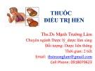 Bài giảng Thuốc điều trị hen - ThS.DS Mạnh Trường Lâm