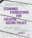 economic foundations for creative ageing policy (volume ii): part 1