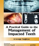 Ebook A practical guide to the management of impacted teeth: Part 2 - Jaypee