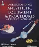 understanding anesthetic equipment & procedures - a practical approach: part 1