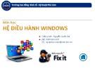 Bài giảng Hệ điều hành windows: Bài 1 - NguyễnQuốcSử