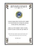 Tóm tắt Khóa luận tốt nghiệp khoa Văn hóa dân tộc thiểu số: Tập quán khai thác nguồn lợi tự nhiên của người Thái ở xã Tam Quang, huyện Tương Dương, tỉnh Nghệ An