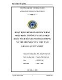 Tóm tắt Khóa luận tốt nghiệp khoa Xuất bản - Phát hành: Hoạt động kinh doanh sách báo nhập khẩu ở Công ty xuất nhập khẩu sách báo (Xunhasaba) trong xu thế hội nhập của Việt Nam