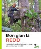 Đơn giản là REDD: Tài liệu hướng dẫn của CIFOR về rừng, biến đổi khí hậu và REDD