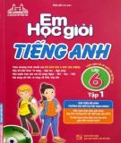 Ebook Em học giỏi tiếng Anh lớp 6 (Tập 1): Phần 1