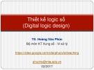 Bài giảng Thiết kế logic số: Lecture 1 - TS. Hoàng Văn Phúc