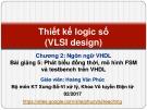 Bài giảng Thiết kế logic số: Lecture 2.5 - TS. Hoàng Văn Phúc