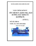 Giáo trình Mô đun - Tên mô đun: Kiểm tra và bảo dưỡng máy bơm có Q ≤1000m3/h - Trần Văn Đông