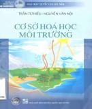Ebook Cơ sở hóa học môi trường: Phần 1 - Trần Tứ Hiếu, Nguyễn Văn Nội