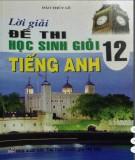 Ebook Lời giải đề thi học sinh giỏi tiếng Anh 12: Phần 2 - Đào Thúy Lê