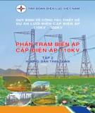 Ebook Phần trạm biến áp cấp điện áp 110kV (Tập 2): Phần 1 - Tập đoàn điện lực Việt Nam