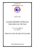 Tóm tắt Luận văn Thạc sĩ Luật học: Giao kết hợp đồng thương mại theo pháp luật Việt Nam