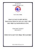 Tóm tắt Luận văn Thạc sĩ Luật học: Pháp luật bảo vệ môi trường trong hoạt động du lịch, qua thực tiễn thực hiện tại thành phố Đà Nẵng