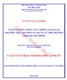 Luận văn Thạc sĩ Khoa học Kinh tế: Tăng cường công tác chống gian lận thương mại tại Chi cục Quản lý thị trường tỉnh Quảng Bình