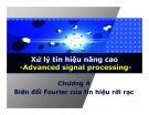 Bài giảng Xử lý tín hiệu nâng cao (Advanced signal processing) - Chương 4: Biến đổi Fourier của tín hiệu rời rạc