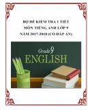 Bộ đề kiểm tra 1 tiết môn Tiếng Anh lớp 9 năm 2017-2018 có đáp án