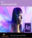 Bài giảng Xử lý kỹ xảo với After Effect: Bài 3