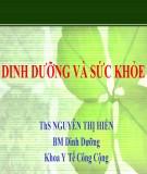 Bài giảng Bộ môn Dinh dưỡng: Dinh dưỡng và sức khỏe - ThS. Nguyễn Thị Hiền