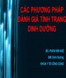 Bài giảng Bộ môn Dinh dưỡng: Các phương pháp đánh giá tình trạng dinh dưỡng - ThS. Phan Kim Huệ