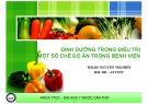 Bài giảng Dinh dưỡng và An toàn vệ sinh thực phẩm: Dinh dưỡng trong điều trị một số chế độ ăn trong bệnh viện
