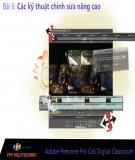 Bài giảng Xử lý hậu kỳ với Adobe Premiere: Bài 6