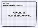 Bài giảng Quản trị nguồn nhân lực: Chương 3 - ThS. Phan Thị Thanh Hiền