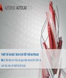 Bài giảng Thiết kế và bóc tách kỹ thuật với Autocad: Bài 1