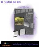 Bài giảng Xử lý hậu kỳ với Adobe Premiere: Bài 7