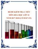 Bộ đề kiểm tra 1 tiết môn Hóa học lớp 10 năm 2017-2018 có đáp án