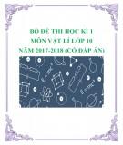 Bộ đề thi học kì 1 môn Vật lí lớp 10 năm 2017-2018 có đáp án