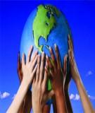 Một số vấn đề môi trường toàn cầu và Việt Nam thân thiện với thiên nhiên để phát triển bền vững