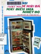 tủ lạnh, máy kem, máy đá, máy điều hòa nhiệt độ (tái bản lần thứ 7): phần 1