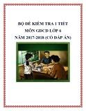 Bộ đề kiểm tra 1 tiết môn GDCD lớp 6 năm 2017-2018 có đáp án