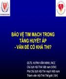 Bài giảng Bảo vệ tim ở người tăng huyết áp - Vấn đề có khả thi? - GS.TS. Huỳnh Văn Minh