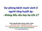 Dự phòng bệnh mạch vành ở người tăng huyết áp: Kháng tiểu cầu hay hạ LDL-C? - TS.BS Nguyễn Ngọc Quang