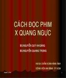 Bài giảng Cách đọc phim X quang ngực - BS Nguyễn Quý Khoáng
