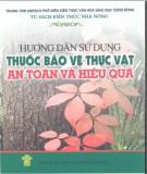 Ebook Hướng dẫn sử dụng thuốc bảo vệ thực vật an toàn và hiệu quả: Phần 1