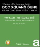 hướng dẫn phương pháp đọc x quang dành cho sinh viên y khoa - tập 1 (air - khí nằm sai chỗ): phần 1