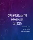 Cập nhật siêu âm tim hở van hai lá (ASE 2017) - PGS.TS Nguyễn Anh Vũ