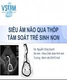 Bài giảng Siêu âm não qua thóp tầm soát trẻ sinh non - BS. Nguyễn Công Quỳnh