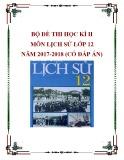 Bộ đề thi học kì 2 môn Lịch sử lớp 12 năm 2017-2018 có đáp án