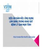 Siêu âm đàn hồi ứng dụng lâm sàng trong khảo sát bệnh lý gan mạn tính - PGS.TS Nguyễn Phước Bảo Quân