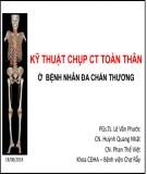 Kỹ thuật chụp CT toàn thân ở bệnh nhân đa chấn thương