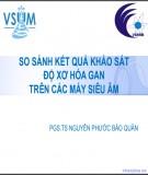 Đề tài nghiên cứu: So sánh kết quả khảo sát độ xơ hóa gan trên các máy siêu âm - PGS.TS Nguyễn Phước Bảo Quân